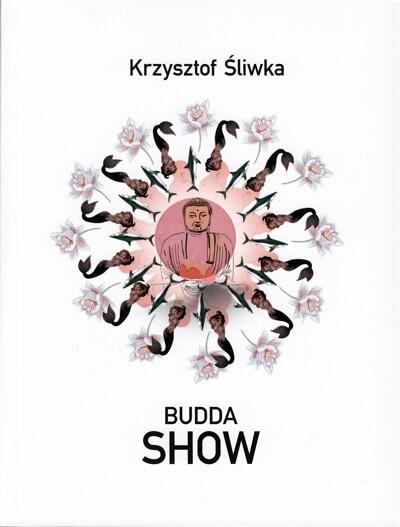 Krzysztof Śliwka: Budda Show