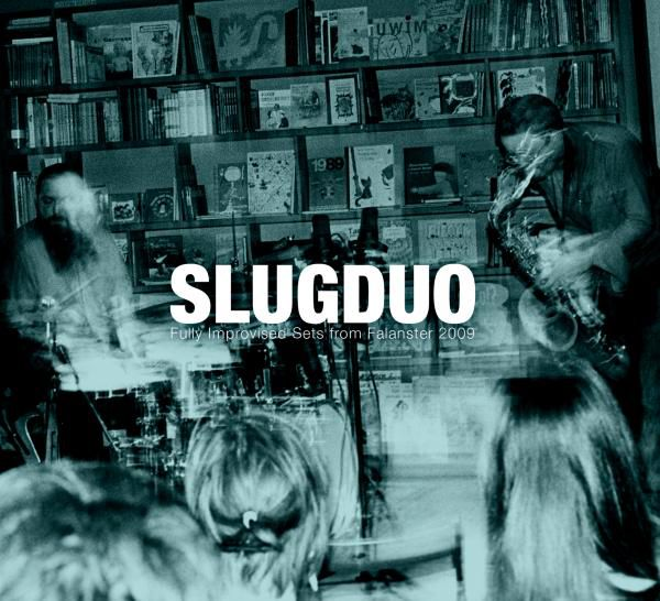 Slug Duo: Fully improvised sets from Falanster