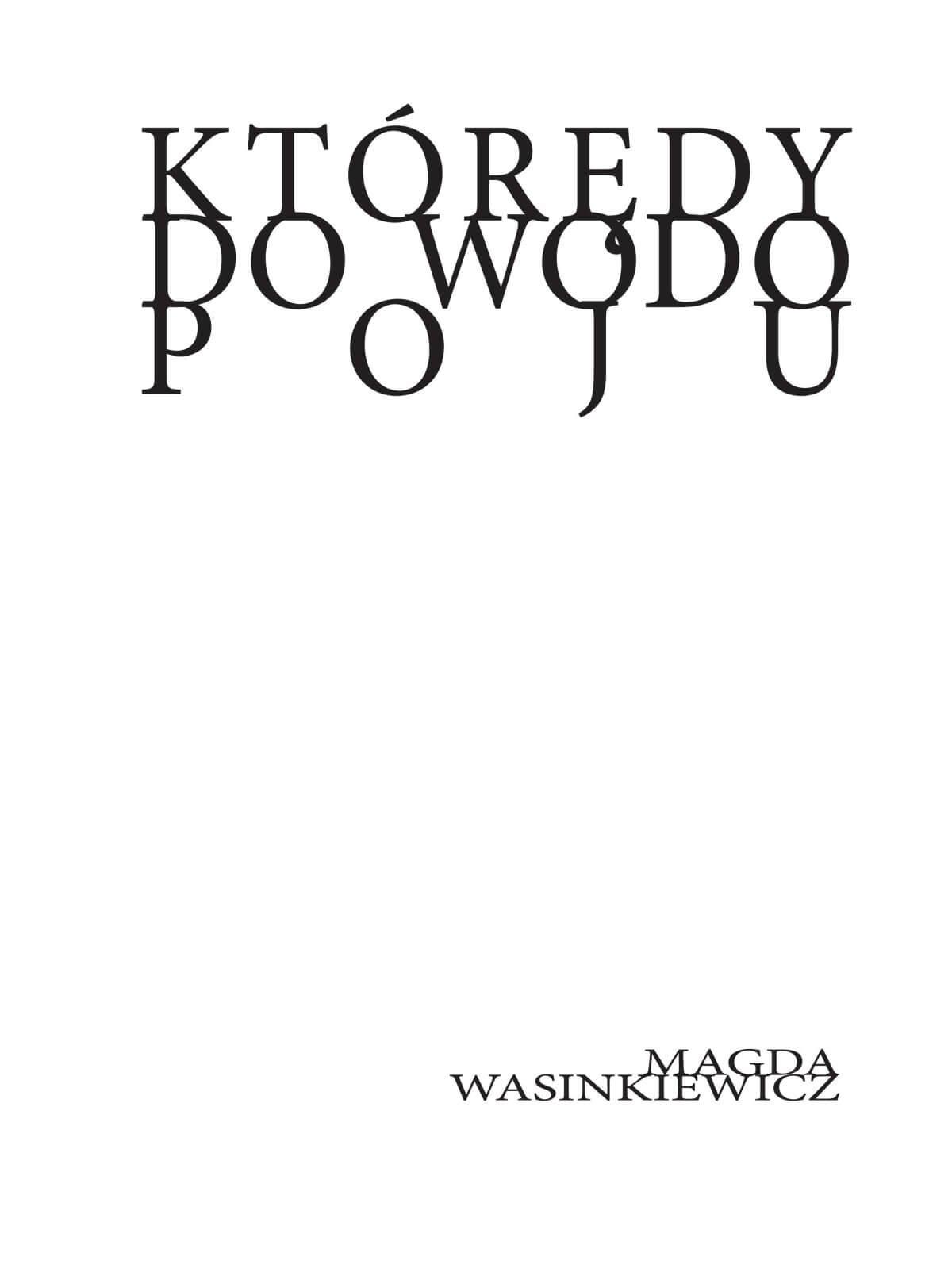 Magda Wasinkiewicz: Którędy dowodopoju