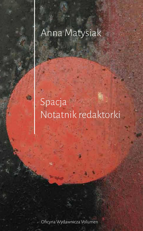 Anna Matysiak – Spacja. Notatnik redaktorki