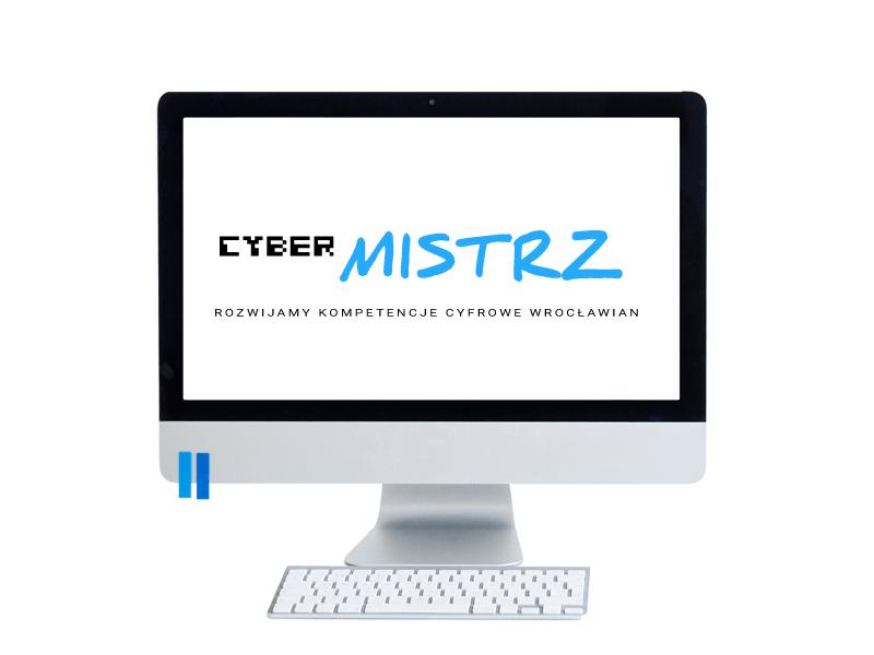Cybermistrz - rozwijamy kompetencje cyfrowe Wrocławian